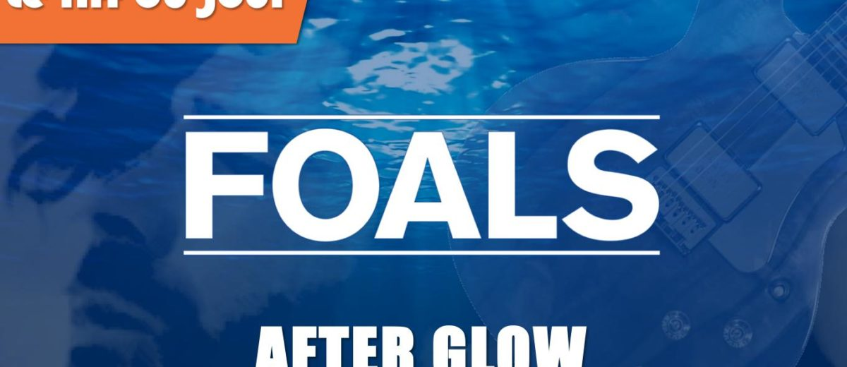 Jouer After Glow (Foals)
